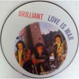 Brilliant - Love Is War - Vinyl 12 Inch Picture Disc