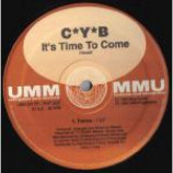 C*Y*B - It's Time To Come - Vinyl 12 Inch