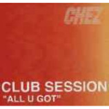 Club Session - All U Got - Vinyl 12 Inch