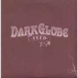 Dark Globe - Feed - Vinyl 10 Inch