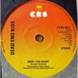 Dead End Kids - Have I The Right - Vinyl 7 Inch