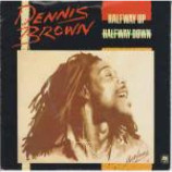 Dennis Brown - Halfway Up Halfway Down - Vinyl 7 Inch