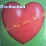 Destination - Save Your Love For Me - Vinyl 12 Inch
