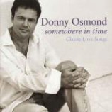 Donny Osmond - Somewhere In Time (Classic Love Songs) - CD Album