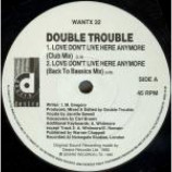 Double Trouble - Love Don't Live Here Anymore - Vinyl 12 Inch