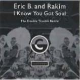 Eric B. & Rakim - I Know You Got Soul (The Double Trouble Remix) - Vinyl 7 Inch
