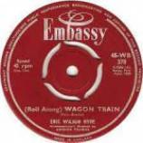 Eric Wilson-Hyde - (Roll Along) Wagon Train - Vinyl 7 Inch