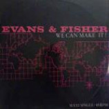 Evans & Fisher - We Can Make It! - Vinyl 12 Inch