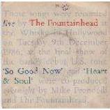 Fountainhead, The - So Good Now / Heart & Soul - Vinyl 7 Inch
