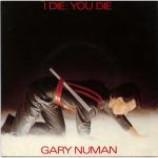 Gary Numan - I Die: You Die - Vinyl 7 Inch