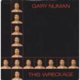 Gary Numan - This Wreckage - Vinyl 7 Inch