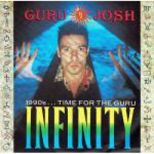 Guru Josh - Infinity (1990's... Time For The Guru) / Infinity (Spacey Saxophone Mix) - Vinyl - Vinyl - 7""