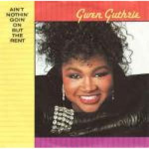 """Gwen Guthrie - Ain't Nothin' Goin' On But The Rent - Vinyl 7 Inch - Vinyl - 7"""""""