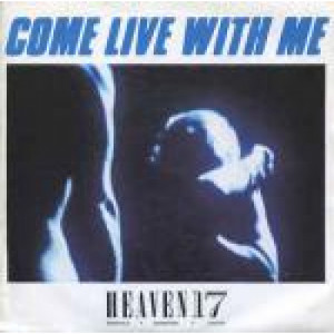 "Heaven 17 - Come Live With Me - Vinyl 7 Inch - Vinyl - 7"""