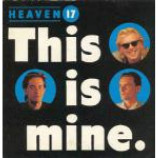 Heaven 17 - This Is Mine - Vinyl 7 Inch