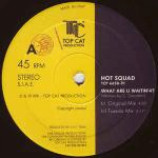 Hot Squad - What Are You Waitin' 4? - Vinyl 12 Inch