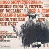 Hugo Montenegro And His Orchestra - Music From A Fistful Of Dollars, For A Few Dollars More & The Good, The Bad And
