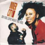 Inner City - Do You Love What You Feel - Vinyl 7 Inch