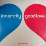 Inner City - Good Love (Pete Heller Mixes) - Vinyl 12 Inch
