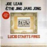 Joe Lean And The Jing Jang Jong - Lucio Starts Fires - Vinyl 7 Inch