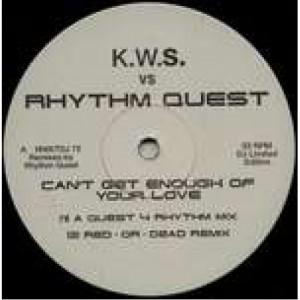 "K.W.S. & Rhythm Quest - Can't Get Enough Of Your Love - Vinyl 12 Inch - Vinyl - 12"""