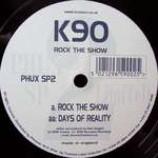 K90 - Rock The Show - Vinyl 10 Inch