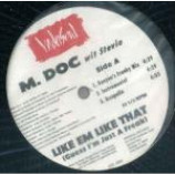 M. Doc & Steve 'Silk' Hurley - Like Em Like That (Guess I\'m Just A Freak) / This World Is Crazy - Vinyl 12 Inc