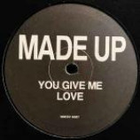 Made Up - You Give Me Love - Vinyl 10 Inch