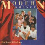 Modern Romance - Best Years Of Our Lives - Vinyl 7 Inch