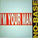 NO-Base - I'm Your Man - Vinyl 12 Inch