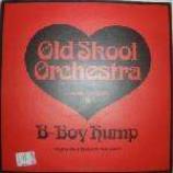 Old Skool Orchestra - B-Boy Hump - Vinyl 10 Inch