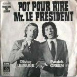 Olivier Lejeune & Patrick Green - Pot Pour Rire Mr. Le PrΓ©sident - Vinyl 7 Inch