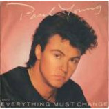 Paul Young - Everything Must Change - Vinyl 7 Inch