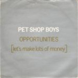 Pet Shop Boys - Opportunities (Let's Make Lots Of Money) - Vinyl 7 Inch