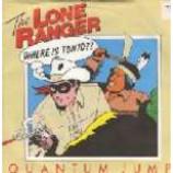 Quantum Jump - The Lone Ranger - Vinyl 7 Inch