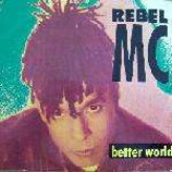 Rebel MC - Better World - (Sticker on Sleeve) - Vinyl 7 Inch