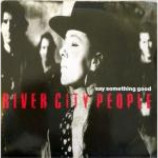 River City People - Say Something Good - Vinyl 12 Inch
