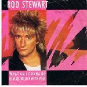 """Rod Stewart - What Am I Gonna Do (I'm So In Love With You) - Vinyl 7 Inch - Vinyl - 7"""""""