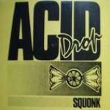 Squonk - Acid Drop - Vinyl 12 Inch
