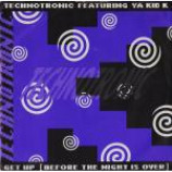 Technotronic & Ya Kid K - Get Up (Before The Night Is Over) - Vinyl 7 Inch