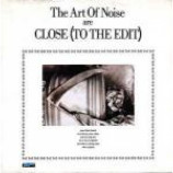 The Art Of Noise - Close (To The Edit) - Vinyl 7 Inch