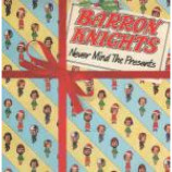The Barron Knights - Never Mind The Presents - Vinyl 7 Inch