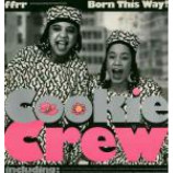 The Cookie Crew - Born This Way! - Vinyl Album