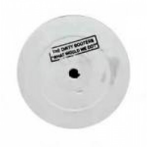 """The Dirty Booters - What Would We Do? - Vinyl 12 Inch - Vinyl - 12"""""""