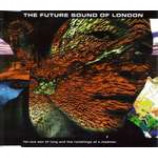 The Future Sound Of London - Far-Out Son Of Lung And The Ramblings Of A Madman - CD Single