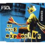 The Future Sound Of London - We Have Explosive (Remixes) - CD Single