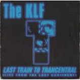 The KLF - Last Train To Trancentral (Live From The Lost Continent) - Vinyl 7 Inch