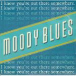 The Moody Blues - I Know You're Out There Somewhere - Vinyl 7 Inch