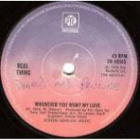 The Real Thing - Whenever You Want My Love - Vinyl 7 Inch