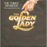 The Three Degrees - The Golden Lady - Vinyl 7 Inch